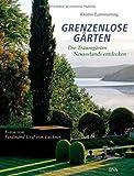 Grenzenlose Gärten: Die Traumgärten Neuseelands entdecken - Kristin Lammerting, Ferdinand Graf von Luckner