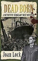 Dead Born (An Inspector Best Mystery) by Joan Lock (2013-08-01)