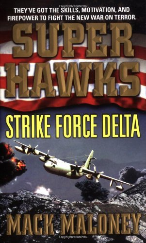 Superhawks - Strike Force Delta by Mack Maloney (2005-11-29)