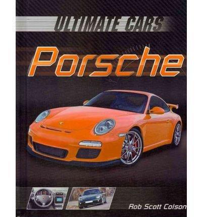 [( Porsche )] [by: Rob Scott Colson] [Aug-2010]