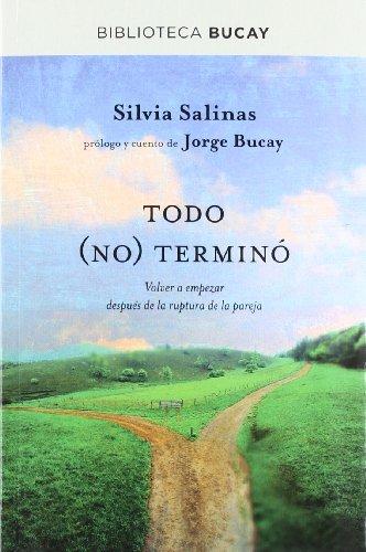 Todo no termino: Volver a empezar después de la ruptura de la pareja (DIVULGACIÓN) por SILVIA SALINAS
