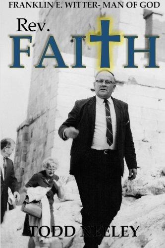 Rev Faith Franklin E Witter Man Of God