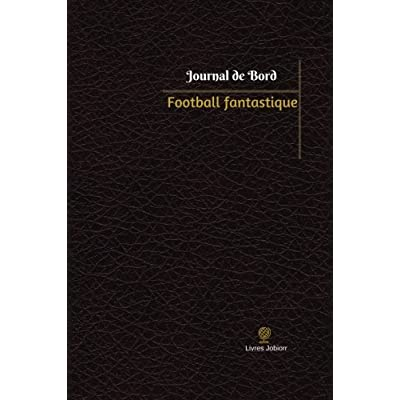 Football fantastique Journal de bord: Registre, 100  pages, 15,24 x 22,86 cm