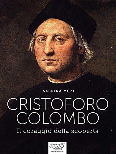 Cristoforo Colombo. Il coraggio della scoperta