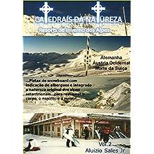 Resorts de Inverno dos Alpes: Austria, Alemanha e Suiça (Catedrais da Natureza Livro 2) (Portuguese Edition)