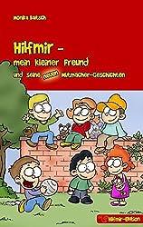 Hilfmir - mein kleiner Freund und seine neuen Mutmacher-Geschichten