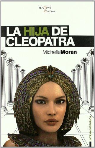 La hija de Cleopatra (INTRIGA HISTÓRICA)