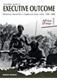 An Executive Outcome. Mercenary Intervention in Angola and Sierra Leone, 1993-1996. (Africa@War Series 12)