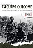 An Executive Outcome: Mercenary Intervention in Angola and Sierra Leone, 1993–1996