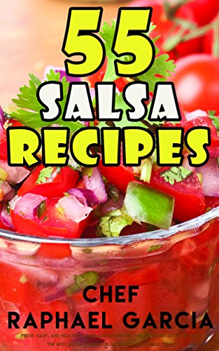 55-salsa-recipes-fresh-easy-and-healthy-homemade-authentic-and-gourmet-salsa-recipes-the-best-salsa-