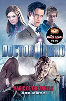 Doctor Who: Magic of the Angels (Doctor Who: Quick Reads Book 6) by [Rayner, Jacqueline]