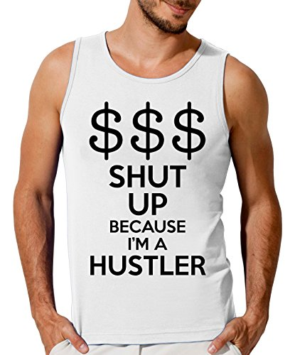 Hustler Top Shirt (Shut Up Because I'm A Hustler Men's Tank Top T-Shirt XX-Large)
