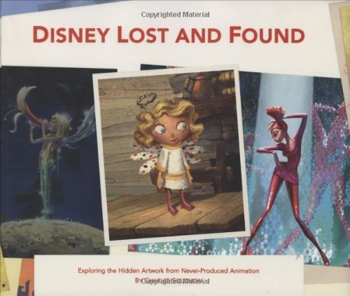 Disney Lost and Found: Exploring the Hidden Artwork from Never-Produced Animation (Disney Editions Deluxe (Film)) by Charles Solomon (2008-06-24)