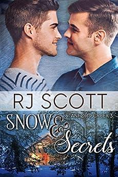 Snow and Secrets (Stanford Creek Book 3) (English Edition) di [Scott, RJ]
