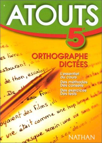 Atouts numéro 6 : Orthographe - Dictées 5e