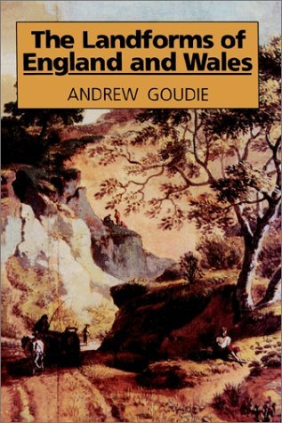 Landforms of England and Wales by Andrew S. Goudie (1993-05-20)