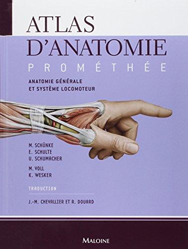 Atlas d'anatomie Prométhée : Tome 1, Anatomie générale et système locomoteur