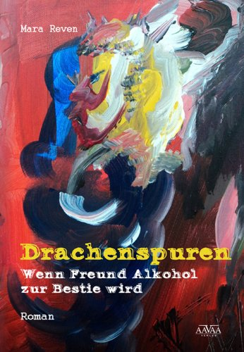 Drachenspuren - Wenn Freund Alkohol zur Bestie wird