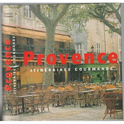Provence : Itinéraires gourmands