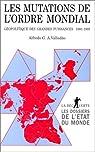 Les mutations de l'ordre mondial. Géopolitique des grandes puissances (1980-1995) par Valladao