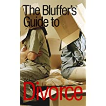 The Bluffer's Guide to Divorce (Bluffers Guides)