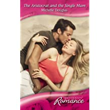 The Aristocrat and the Single Mum (Romance)