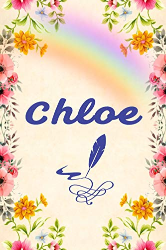 Chloe: Unique Lined Notebook With Personalized Name: Beautiful Journal Pink Flowers ~ Rainbow