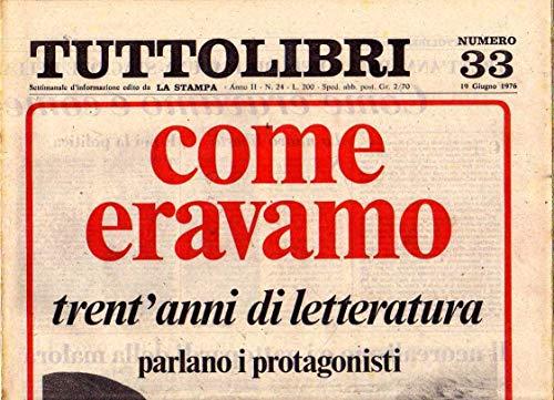 Tuttolibri n. 33 del Giugno 1976 Cialente, Bilenchi, Rosselli, Morassi
