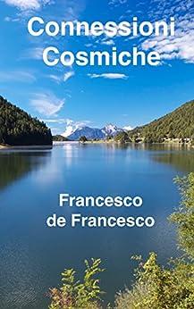 Connessioni Cosmiche di [de Francesco, Francesco]