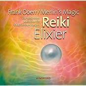 Reiki Elixier: Die schönsten Melodien für Reiki-Anwendungen