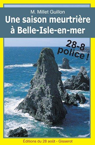 Une saison meurtrière à Belle-Isle-en-mer (28-8 Police! t. 34)