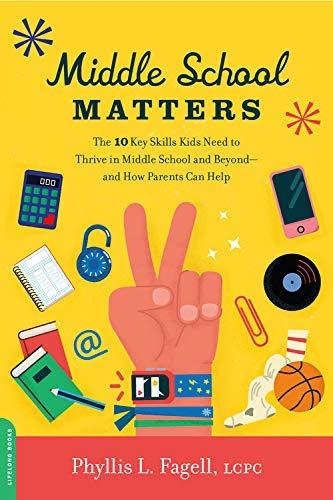 Middle School Matters: The 10 Key Skills Kids Need to Thrive in Middle School and Beyond--and How Parents Can Help (English Edition)