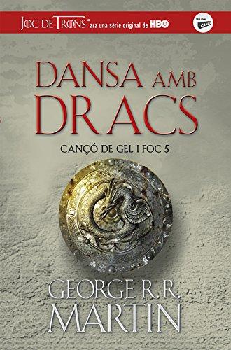 Dansa amb dracs (Cançó de gel i foc 5) (Joc de Trons) por George R.R. Martin
