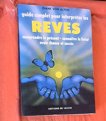 Guide Complet pour Interpreter les Reves par Von Alten/d.-