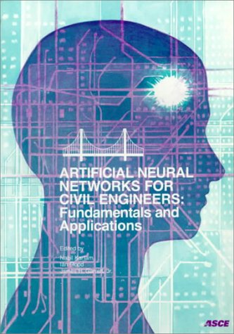 Artificial Neural Networks for Civil Engineers: Fundamentals and Applications