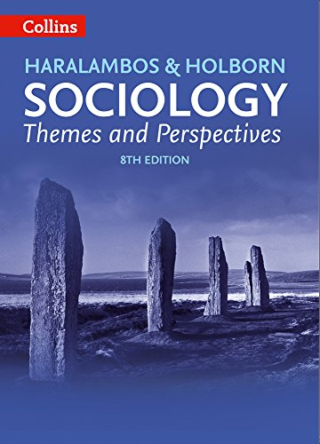 Haralambos and Holborn – Sociology Themes and Perspectives