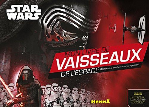 Disney Star Wars - Le Réveil de la Force Ep VII - Mon livre de vaisseaux de l'espace