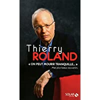 Thierry Roland – On peut mourir tranquille