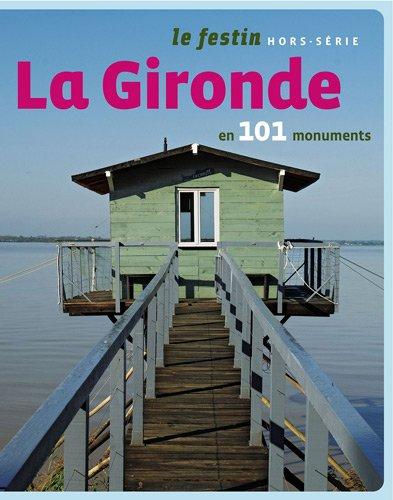 La Gironde en 101 Monuments. Hors Serie le Festin