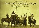 Imágenes de los Nativos Americanos: Edward s. Curtis (Grandes obras)