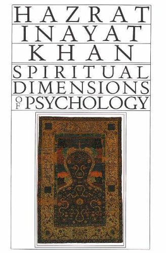 Spiritual Dimensions of Psychology: Collected Works of Hazrat Inayat Khan