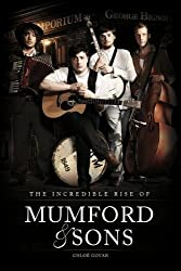 The Incredible Rise of Mumford & Sons by Chloe Govan (2013-08-01)