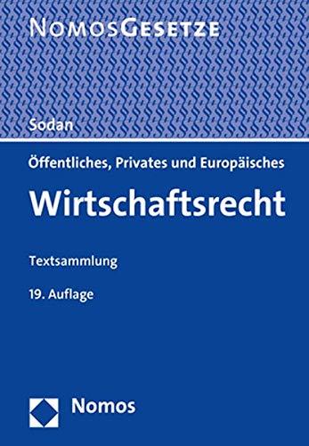 Öffentliches, Privates und Europäisches Wirtschaftsrecht: Textsammlung - Rechtsstand: 1. August 2019