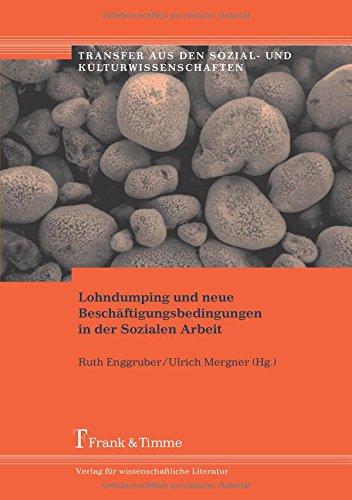 Lohndumping und neue Beschäftigungsbedingungen in der Sozialen Arbeit (Transfer aus den Sozial- und Kulturwissenschaften)
