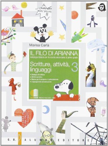 Il filo di Arianna. Antologia-Scritture, attivit, linguaggi. Per la Scuola media. Con espansione online: 3