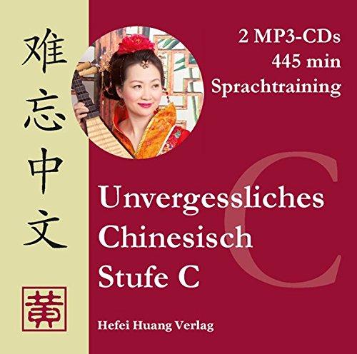 Mandarin-chinesisch-cd (Unvergessliches Chinesisch, Stufe C. Sprachtraining: 3)
