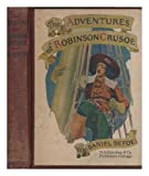 The Adventures of Robinson Crusoe / by Daniel Defoe