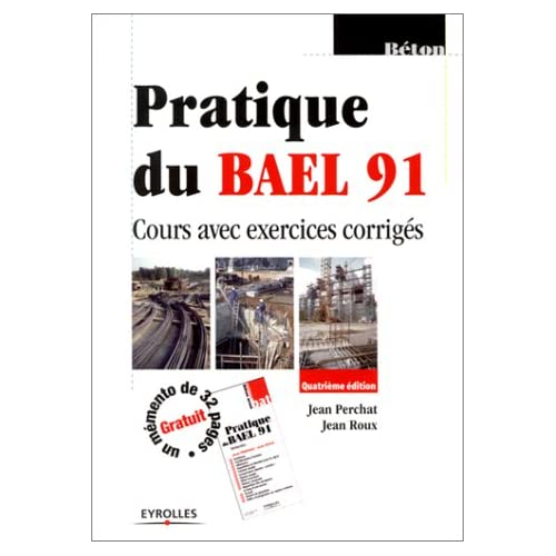 Pratique du BAEL 91 : Cours avec exercices corrigés (un mémento offert)