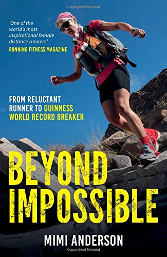 Beyond Impossible: From Reluctant Runner to Guinness World Record Breaker por Mimi Anderson
