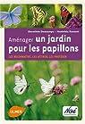 Aménager un jardin pour les papillons. Les reconnaître, les attirer, les protéger par Descamps